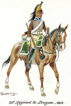 French;30th Dragoons, 1804. Upon conversion from 12th Hussars to 30th Dragoons, in 1803, the regiment suffered an initial shortage of Dragoon coats and this dragoon s depicted wearing the dolman of the old regiment, 12th Hussars.