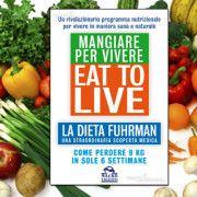 Dieta Eat to Live: menù settimanale più mantenimento