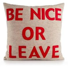 Alexandra Ferguson Be Nice Or Leave 22x22 Pillow on shopstyle.com