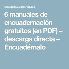 6 manuales de encuadernación gratuitos (en PDF) – descarga directa – Encuadérnalo