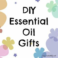 www.created2fly.net: DIY Essential Oil Gifts - A great resource for ideas AND supplies!
