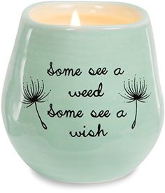 Pavilion Gift Company 77111 Plain Dandelion Wishes  Some See a Weed Some See a Wish Green Ceramic Soy Serenity Scented Candle