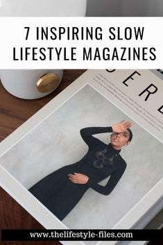 7 magazines that will inspire you to slow down /// slow living / design inspiration / minimalism / simple living / minimal style / minimal fashion / sustainable living / art / slow travel All Themes, Slow Travel, Kindness Quotes, Meaningful Life, Minimalist Lifestyle, Mindfulness Quotes, Best Blogs, Slow Living, Journals