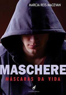 Crazy for Books: Divulgação!Maschere - Marcia Reis MacEvan(Adquira ...