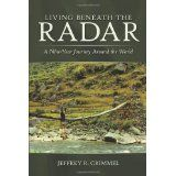 Living Beneath the Radar: A Nine-Year Journey Around the World (Paperback)By Jeffrey R. Pinstriping, Boating, Biography, Fresh Water, Kindle, Terminal Tackle, Fishing, Around The Worlds, Journey