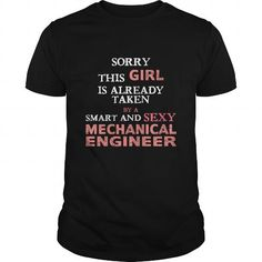 Mechanical Engineer - Sorry this girl is already taken by a smart and sexy Mechanical Engineer T-shirt