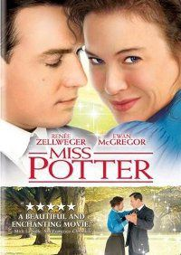 Miss Potter (2006) Film loosely based on Beatrix Potter's life.  Romantic and sweet.  Loved it.