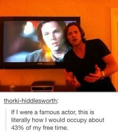Basically. I would be a combination of Jared, Jensen, Misha, and Robert Downey Jr.