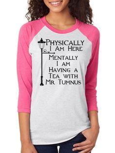 Mentally I'm Having Tea With Mr Tumnus, Narnia Raglan 3/4 Sleeve Unisex Baseball Tee,Nerd Girl Tees