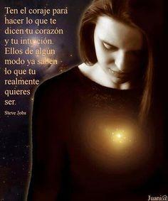 #Hay que tener coraje para hacer lo que dicte el corazón