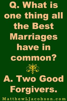 """Are you a good forgiver? """"How Offering Forgiveness Transforms Your Marriage"""" MatthewLJacobson.com"""