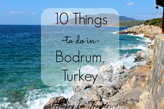 10 Things To Do In Bodrum, Turkey | hungryfortravels
