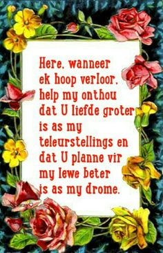 Help my onthou Goeie More, Afrikaans Quotes, Inspirational Qoutes, Christian Quotes, Wees, Prayers, Faith, Bookmarks, Hoop