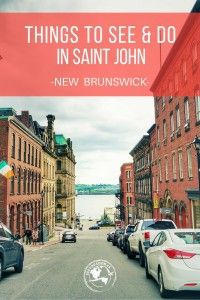 From markets to architecture, food to craft beer. Highlighting some of the things to do in Saint John, New Brunswick - the only city on the Bay of Fundy! St John's Canada, Visit Canada, Saint John Canada, Canada Trip, Saint John New Brunswick, New Brunswick Canada, East Coast Travel, East Coast Road Trip, Fredericton New Brunswick