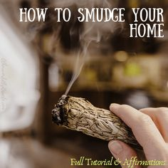 How to Smudge Your Home: Full Tutorial & Smudging Affirmations Smudging Prayer, Sage Smudging, Prayer Jar, Smoke Out, Chakra Meditation, Smudge Sticks, Cleanse, Affirmations, Remedies