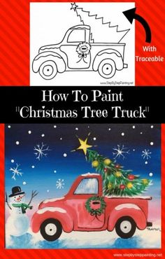 Christmas Tree Ideas - How To Paint A Christmas Tree Truck - Step By Step Painting Christmas Tree Images, Christmas Tree Painting, Christmas Drawing, Christmas Art, White Christmas, Christmas Decorations, Christmas Canvas Paintings, Red Christmas Trees, Christmas Tree Canvas