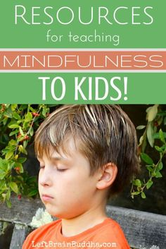 Books, websites, and tons of activities to teach mindfulness to little ones!