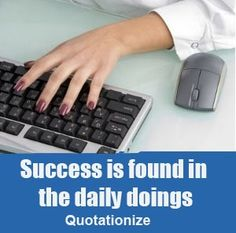 """""""Success is found in the daily doings."""" is an original  business quote by Quotationize"""