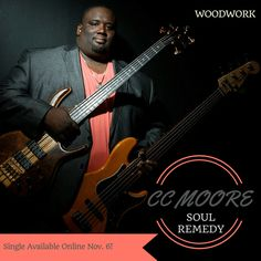 SOUL REMEDY CC MOORE Single Available Online Nov. 6! WOODWORK