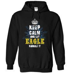 (Top Tshirt Discount) 08032103 Keep Calm and Let EAGLE Handle It [Tshirt Facebook] Hoodies, Funny Tee Shirts