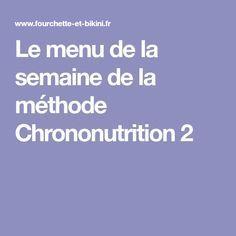 Le menu de la semaine de la méthode Chrononutrition 2