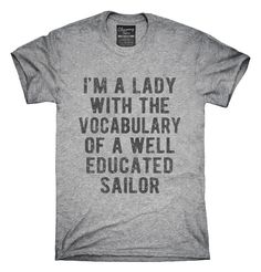 I'm A Lady With The Vocabulary Of A Well Educated Sailor T-shirts, Hoodies,