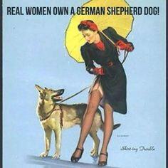 Love it!!! Real women have a German Shepherd dog!!!
