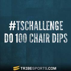 Do 100 Chair Dips #TSCHALLENGE #Tribesports #Challengeyourself