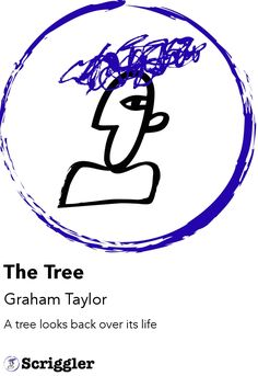 The Tree by Graham Taylor https://scriggler.com/detailPost/story/113257 A tree looks back over its life