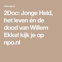 2Doc: Jonge Held, het leven én de dood van Willem Ekkel kijk je op npo.nl