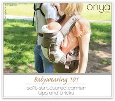 Onya Baby shares some great tips and tricks for babywearing with your soft-structured baby carrier.