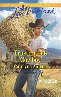 Carolyne Aarsen - Trusting the Cowboy / https://www.goodreads.com/book/show/28815727-trusting-the-cowboy