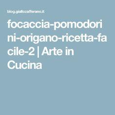 focaccia-pomodorini-origano-ricetta-facile-2 | Arte in Cucina