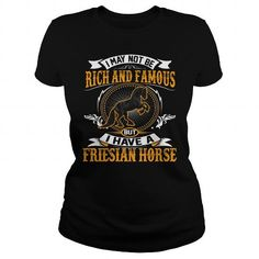 Awesome Tee RICH AND FAMOUS Friesian Horse T-Shirts