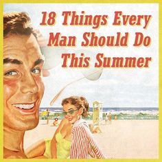 18 Things Every Man Should Do This Summer