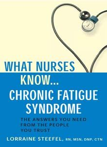 What Nurses Know Chronic Fatigue Syndrome By Lorraine Steefel