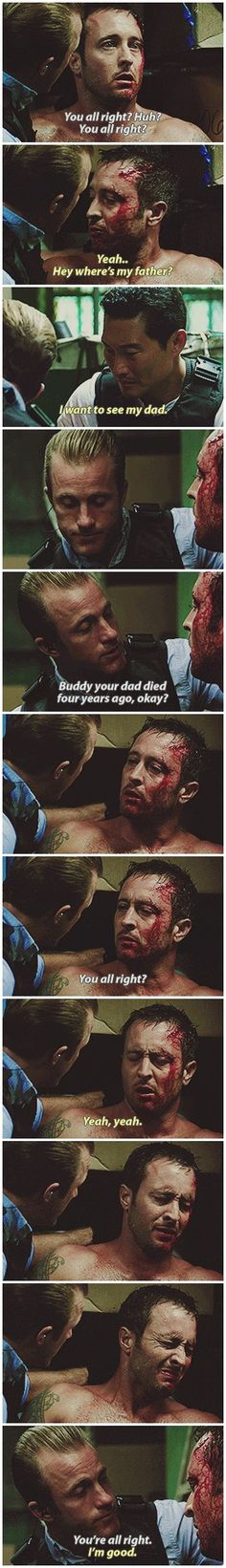 - my heart is broken -alex killed this -they all did -poor darling steve -you're tucked under danny's wing though-#which is a safe place to be -it'll be all right hon 5.07  ♥♥♥