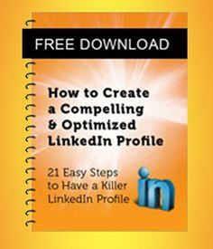 How to Create a Compelling & Optimized LinkedIn Profile. http://linkedinchecklist.com/