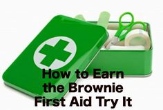How to Earn the Brownie First Aid Try It