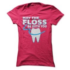 May The Floss Be With You - Funny Dentist T Shirt | A parody T shirt for dentists, dental nurses or dentist receptionists. | Buy this dentist humor T shirt at http://shirtminion.com/dentalfloss