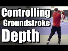 How To Control Groundstroke Depth -