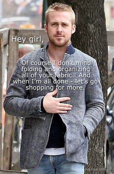 Hey girl, Of course I don't mind folding and organizing all of your fabric. And when I'm done - let's go shopping for more.