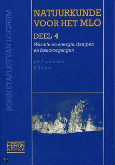 Natuurkunde voor het MLO : Deel 4: warmte en energie, dampen, faseovergangen (Heron reeks), 2012