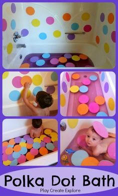 Polka Dot Bath. Craft foam circles from craft store sticks to tub when wet! Fun! :-)