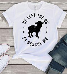 Christian T-Shirt He left the 99 V neck Tshirt Mothers Day Christian Clothing, Christian Shirts, T Shirt Designs, Mothers Day Shirts, Jesus Shirts, Crew Shirt, Christen, Diy Shirt, T Shirts For Women