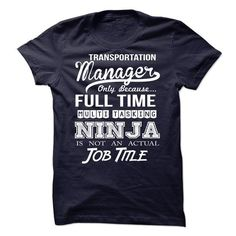 Transportation Manager - Ninja Tshirt - #gift wrapping #college gift. CHEAP PRICE => https://www.sunfrog.com/LifeStyle/Transportation-Manager--Ninja-Tshirt.html?68278