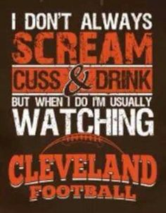 Dawgs! Chicago Football, Cleveland Browns Football, Chicago Bears, Cleveland Team, Cleveland Rocks, Go Browns, Browns Fans, Cleveland Against The World, Browns Players