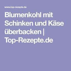 Blumenkohl mit Schinken und Käse überbacken | Top-Rezepte.de