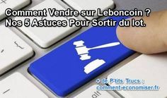 astuce pour vendre facilement ses articles sur le bon coin Budgeting Finances, Pro Life, Housekeeping, Multimedia, Cleaning Hacks, Life Hacks, Geek Stuff, Internet, Good Things