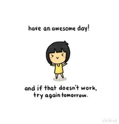 Positive Quotes : I really up to Chibird. She creates art to encourage and uplift others. :) she's awesome. Words Quotes, Wise Words, Me Quotes, Motivational Quotes, Inspirational Quotes, Qoutes, Happy Thoughts, Positive Thoughts, Positive Quotes